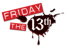 Friday the 13th What's to Be Scared About? - Culture